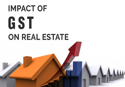 Is There any Impact of GST on Real Estate