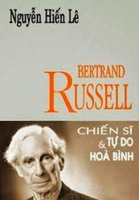 Bertrand Russell Chiến Sĩ Tự Do Và Hòa Bình - Nguyễn Hiến Lê