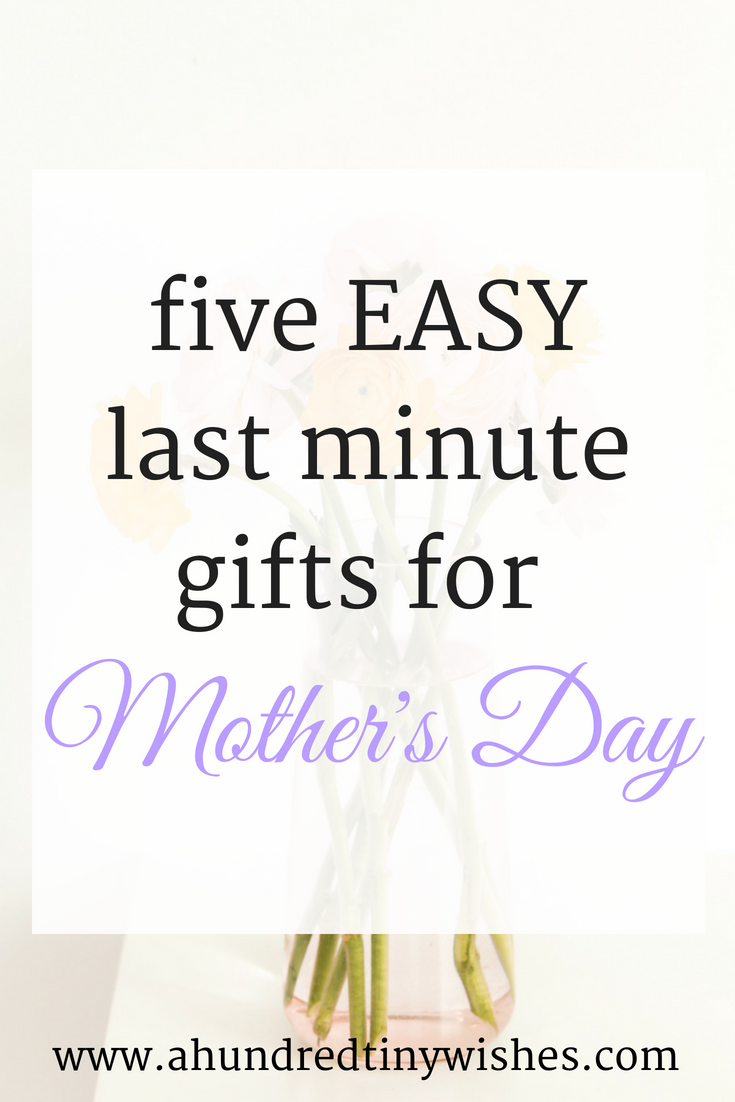 easy mother's day gifts, last minute mother's day gifts