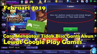 Cara Mengatasi Tidak Bisa Ganti Akun Mobile Legends Dengan Google Play Game