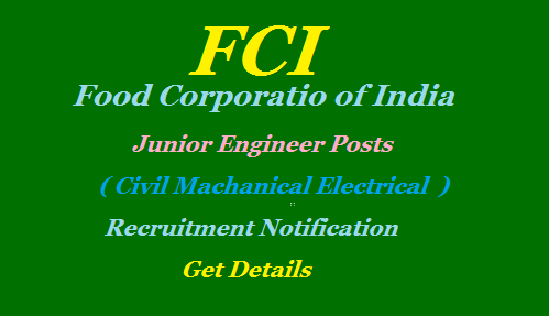 Food Corporation of India Recruitment Notification 2019 to fill up variouos vacancies with B.Tech Engineering Qualifications for Junior Engineer Machanical Civil and Electrical Engineering Apply Online for Food corporation of India FCI Recruitment Notification 2019 Get Details Here fci-food-corporation-of-india-junior-engineer-vacancies-recruitment-apply-online-details