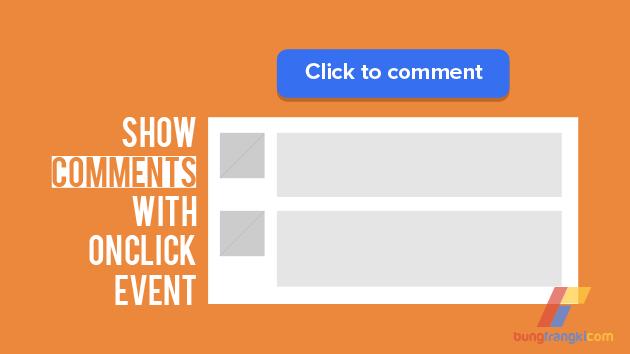 Cara Membuat Show Comment dengan Onclick Event di Blogger/Blogspot