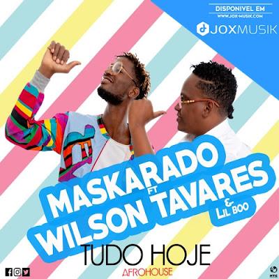 Maskarado ft Wilson Tavares - Tudo Hoje download musica