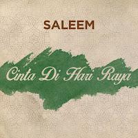 Lirik Lagu Saleem Cinta di Hari Raya