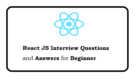 React JS Interview Questions and Answers for beginner