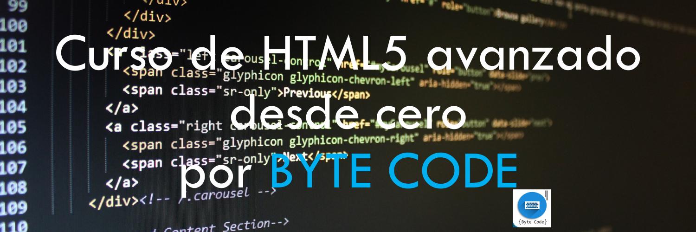 Curso-de-HTML5-avanzado-desde-cero-por-BYTE-CODE