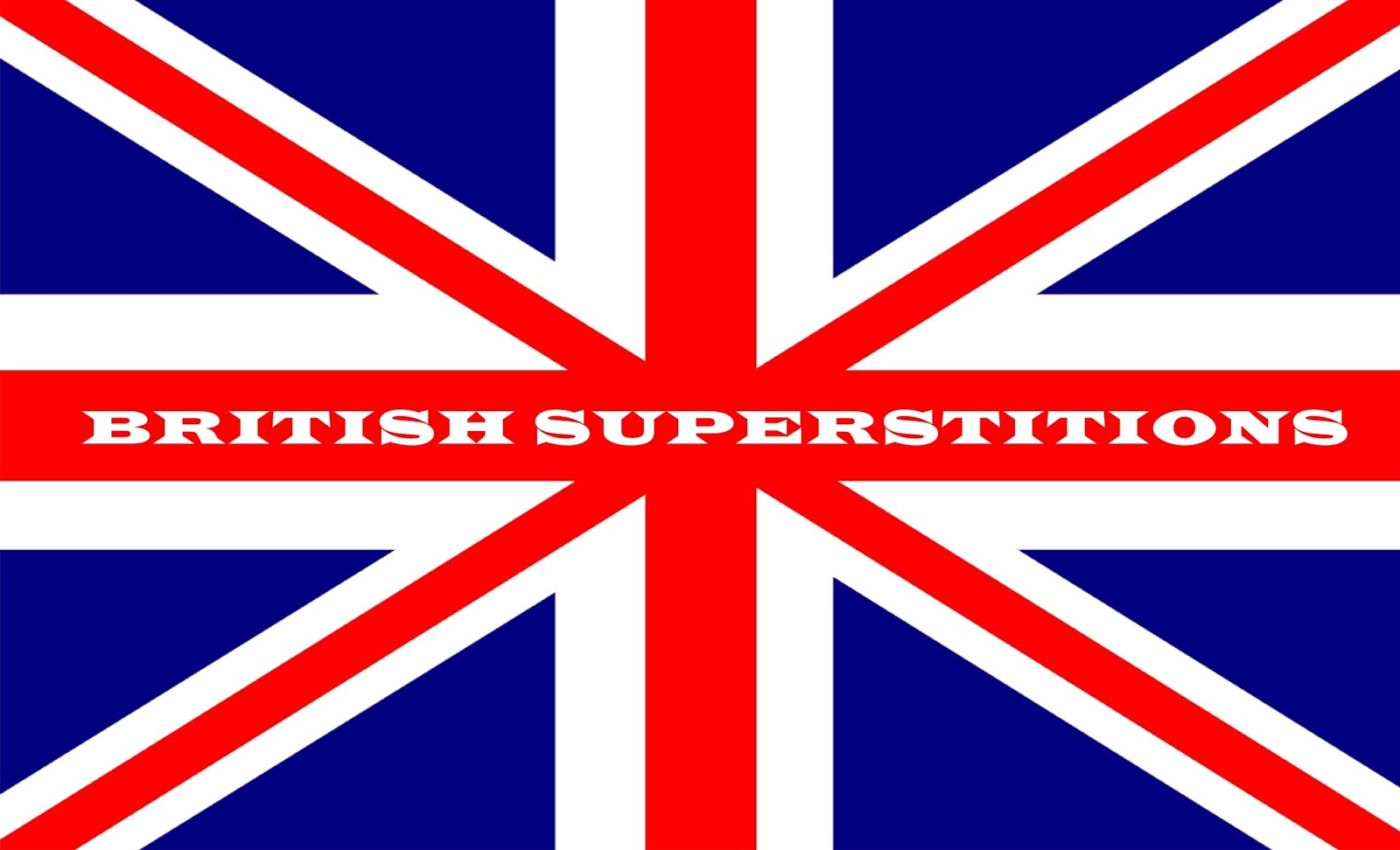 Business Communication : The Superstitions in British Culture