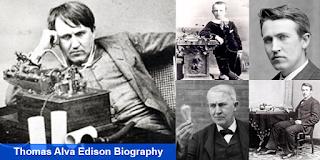 Thomas Alva Edison Biography, Genius Child Inventor of The Incandescent Lamp
