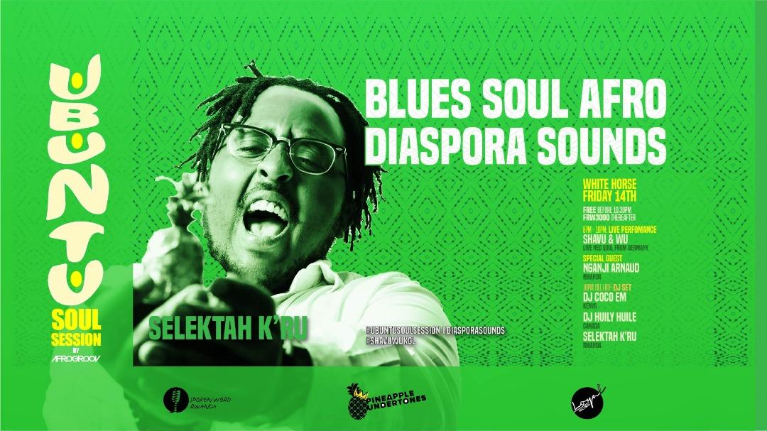 Kigali 2018- Ubuntu Soul Session 14th September | AfroBySoul