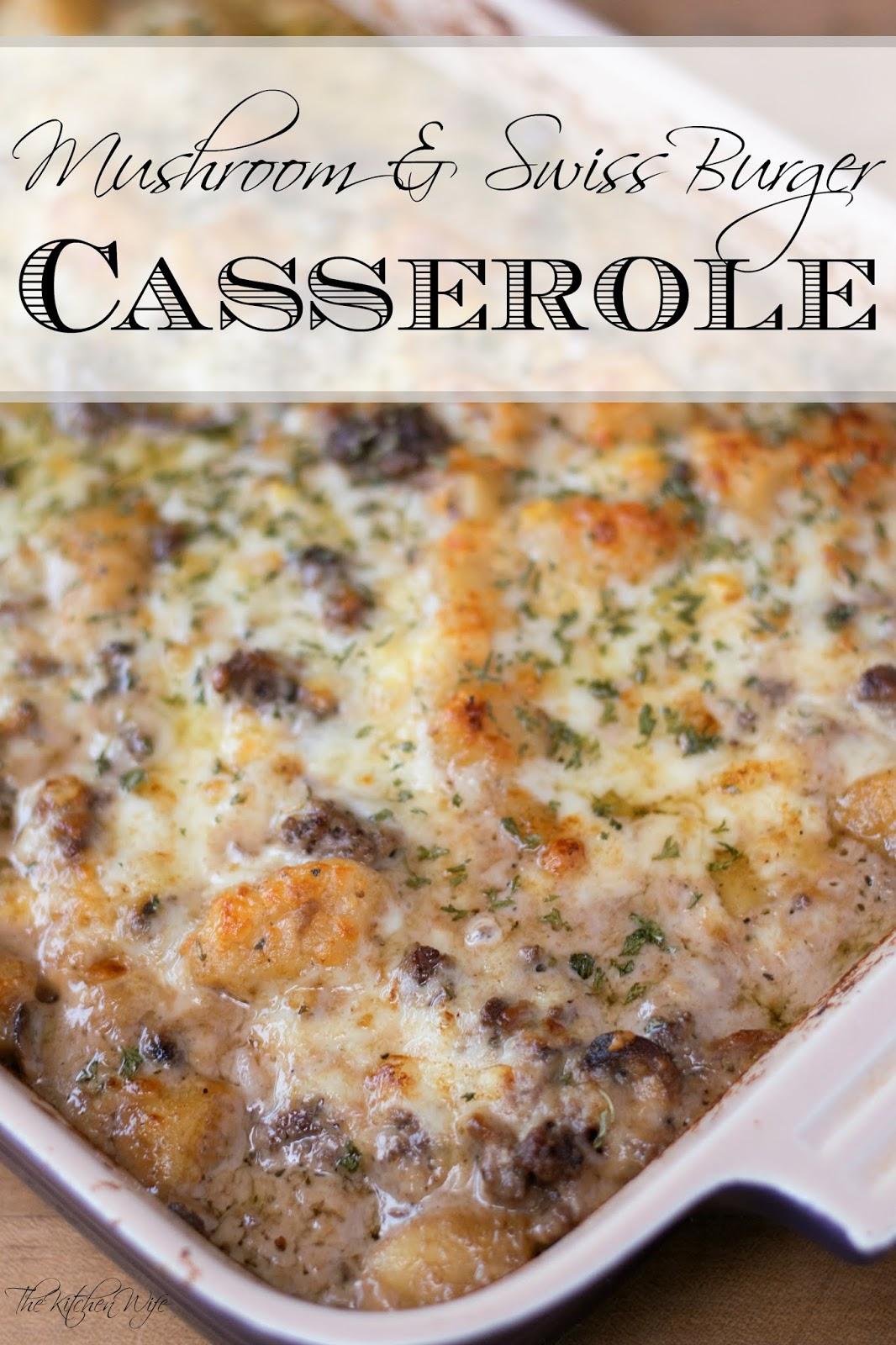 Mushroom And Swiss Burger Casserole Recipe The Kitchen Wife