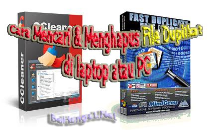 Cara Mencari dan Menghapus File Duplikat di laptop atau PC - BeHangat.Net