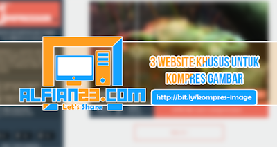 Kumplan Web Untuk Kompres Kapasitas Gambar Menjadi Kecil