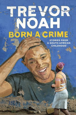 Born a Crime by Trevor Noah download or read it online for free