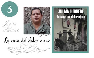 La casa del dolor ajeno de Julián Herbert.