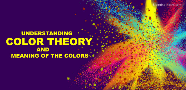 Understanding Color Theory and Meaning of the Colors