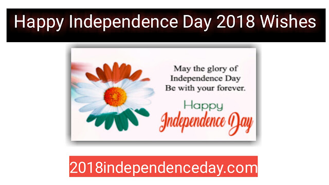 Very Short Happy Independence Day Wishes 2018