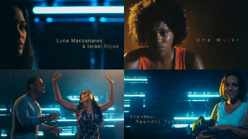 Luna Manzanares & Israel Rojas - ¨Una Mujer¨ - Videoclip - Dirección: Yeandro Tamayo. Portal del Vídeo Clip Cubano