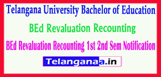 TU Telangana University BEd Revaluation Recounting 1st Sem 2nd Sem Notification 2017