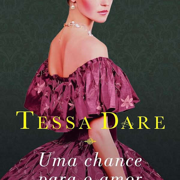 [LANÇAMENTO] Uma Chance Para o Amor de Tessa Dare