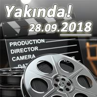 Pek Yakında Vizyona Girecek Filmler - (28.09.2018)
