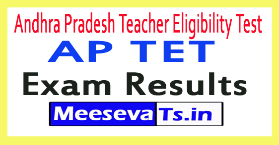 Andhra Pradesh Teacher Eligibility Test AP TET Results 2018