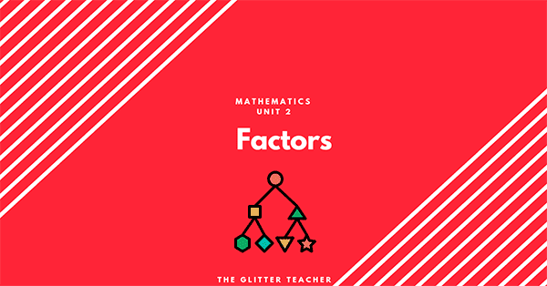 Factors. Mathematics Year 6
