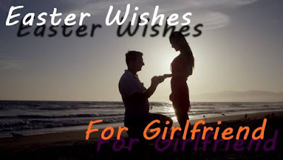 quotes on life and best girlfriend: easter wishes for girlfriend