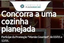 Promoção Shopping Plaza Macaé Dia das Mães 2019 - Concorra Cozinha Planejada