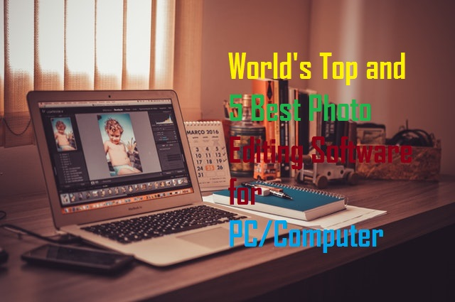 Best Photo Editing Software for PC/Computer