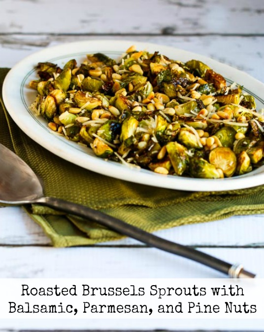 Roasted Brussels Sprouts Recipe with Balsamic, Parmesan, and Pine Nuts [found on KalynsKitchen.com]