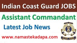 Indian Coast Guard Assistant Commandant Notification 2019