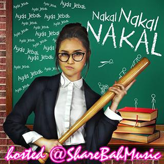 Ayda Jebat - Nakal Nakal Nakal MP3