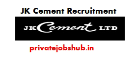 JK Cement Recruitment