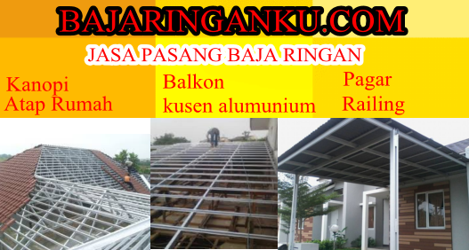 Jasa Pasang Baja Ringan Karawang Bajaringanku Com 081318135660 Murah Di Bekasi