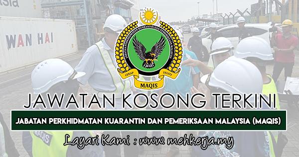 Jawatan Kosong Terkini 2019 di Jabatan Perkhidmatan Kuarantin Dan Pemeriksaan Malaysia (MAQIS)