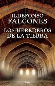"""""""Los herederos de la tierra"""" de Ildefonso Falcones"""