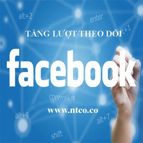 tang luot theo doi facebook hieu qua - don gian