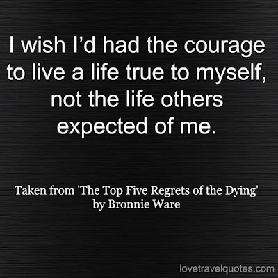 I wish I'd had the courage to live a life true to myself