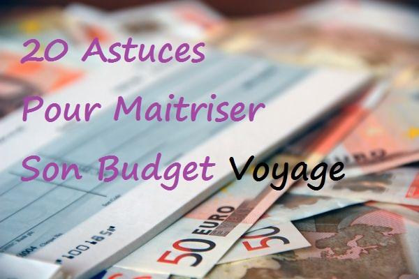 20 Astuces pour maitriser son budget voyage