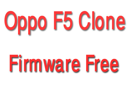 Oppo F5 Clone Flash File MT6580 Without Password By Firmware