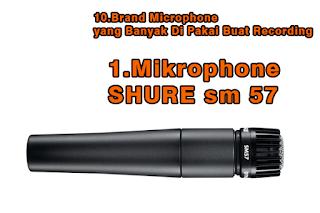 10.Brand Microphone yang Banyak Di Pakai Buat Recording