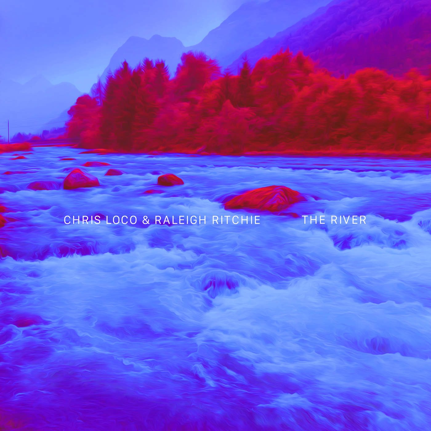 Chris Loco & Raleigh Ritchie - The River - Single
