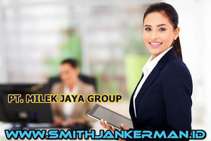 Lowongan PT. Milek Jaya Group Pekanbaru Maret 2018