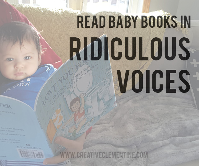 Bored of reading board books to your kiddo? Try using ridiculous voices. All the cool kids are doing it.