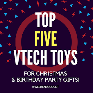 TOP FIVE VTECH TOYS FOR CHRISTMAS  & BIRTHDAY PARTY GIFTS! @weekendscount