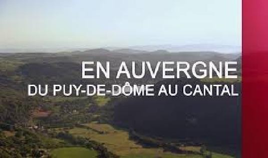 Des Racines et des Ailes: Passion patrimoine : En Auvergne, du Puy-de-Dôme au Cantal