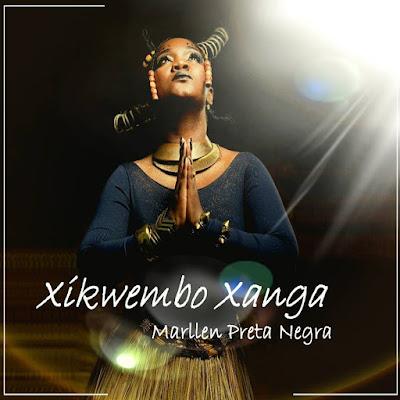 Marllen Preta Negra - Xikwembu Xanga [Marrabenta]