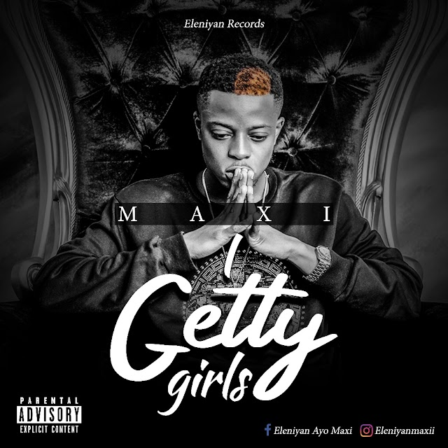 MUSIC: Maxi - I Getty Girls