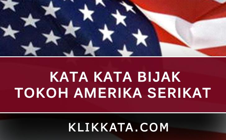 KATA KATA AMERIKA : Kata Kata Bijak Tokoh Amerika Serikat