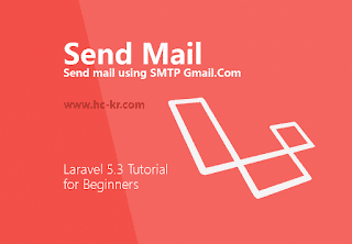 How to Send Email using Gmail SMTP in laravel 5.3